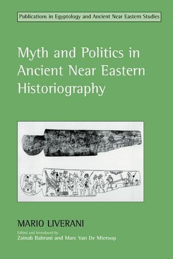 Myth and Politics in Ancient Near Eastern Historiography - Mario Liverani