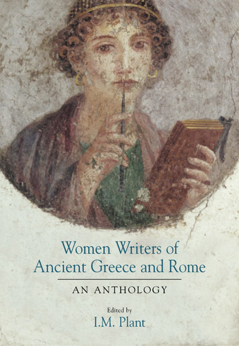 Women Writers of Ancient Greece and Rome - An Anthology - Ian Plant