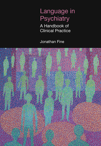 Language in Psychiatry - A Handbook of Clinical Practice - Jonathan Fine†