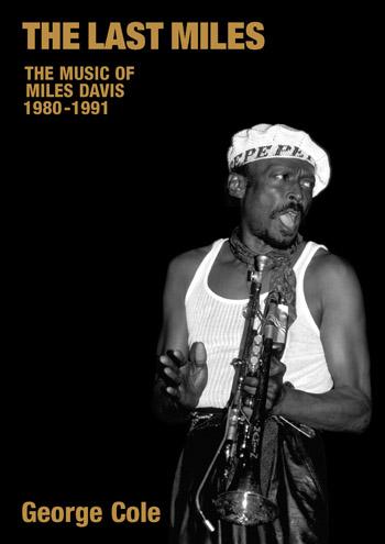 The Last Miles - The Music of Miles Davis, 1980 - 1991 - George Cole