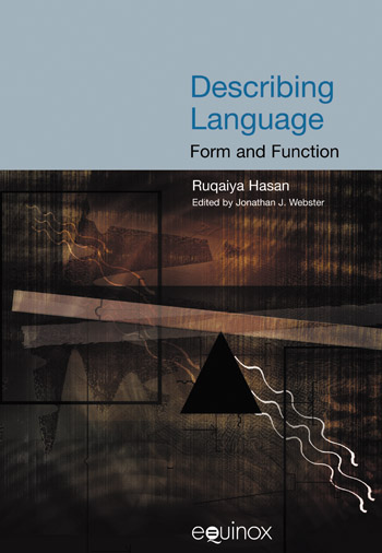 Describing Language: Form and Function - The Collected Works of Ruqaiya Hasan Vol 5 - Ruqaiya Hasan†