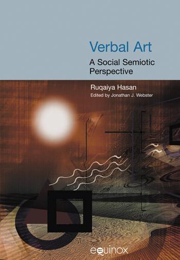 Verbal Art: A Social Semiotic Perspective - The Collected Works of Ruqaiya Hasan Vol 7 - Ruqaiya Hasan†