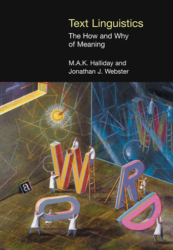 Text Linguistics - The How and Why of Meaning - M.A.K. Halliday †