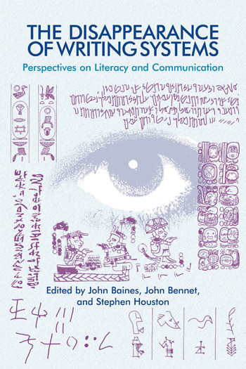 The Disappearance of Writing Systems - Perspectives on Literacy and Communication - John Baines