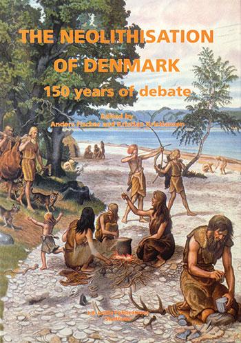 The Neolithisation of Denmark - Anders Fischer