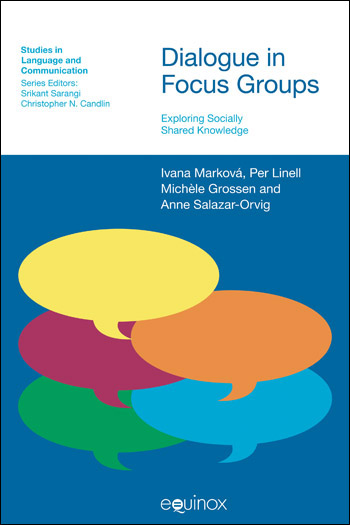 Dialogue in Focus Groups - Exploring Socially Shared Knowledge - Ivana Markova