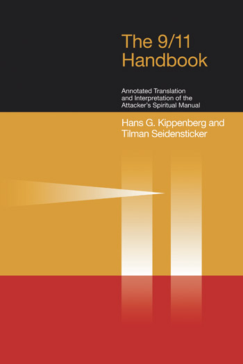 The 9/11 Handbook - Annotated Translation and Interpretation of the Attackers' Spiritual Manual - Hans G. Kippenberg