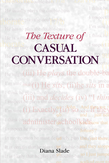 The Texture of Casual Conversation - A Multidimensional Interpretation - Diana Slade