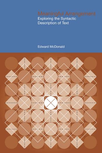 Meaningful Arrangement - Exploring the Syntactic Description of Texts - Edward McDonald