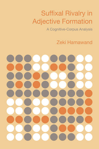 Suffixal Rivalry in Adjective Formation - A Cognitive-Corpus Analysis - Zeki Hamawand
