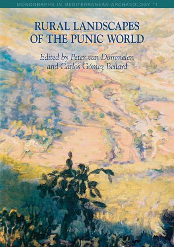Rural Landscapes of the Punic World - (Volume 11) - Peter van Dommelen