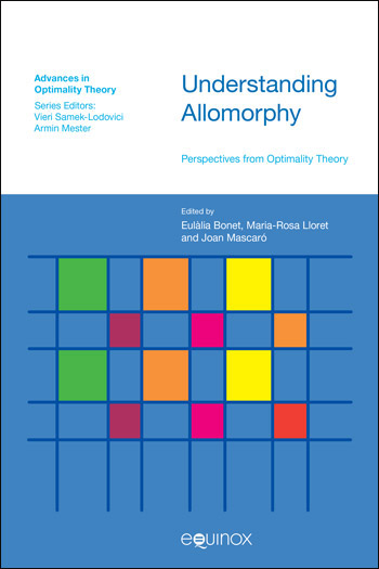 Understanding Allomorphy - Perspectives from Optimality Theory - Eulàlia Bonet