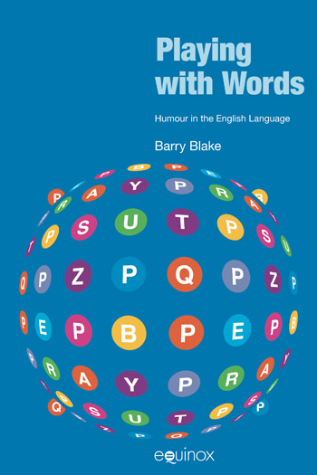 Playing with Words - Humour in the English Language - Barry Blake