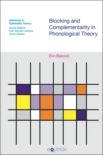 Blocking and Complementarity in Phonological Theory - Eric Baković