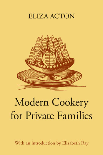 Modern Cookery for Private Families - Eliza Acton