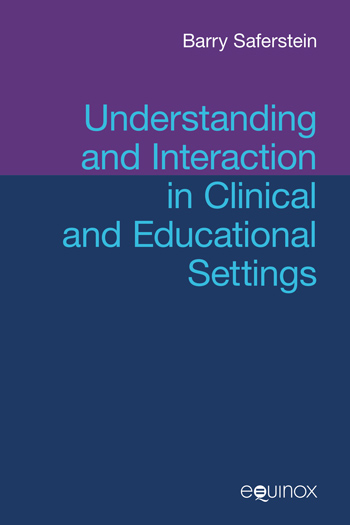 Understanding and Interaction in Clinical and Educational Settings - Barry Saferstein