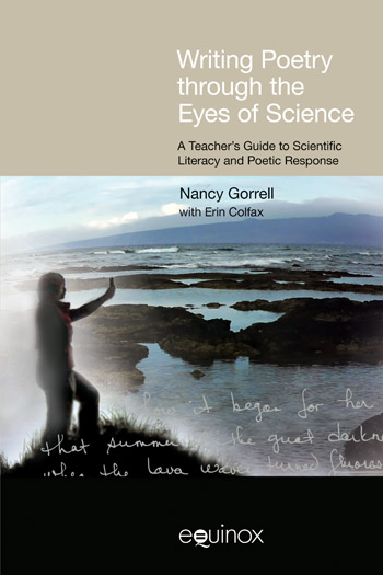 Writing Poetry through the Eyes of Science - A Teacher's Guide to Scientific Literacy and Poetic Response - Nancy Gorrell