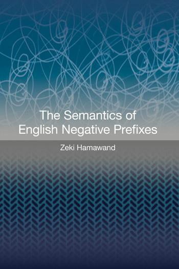The Semantics of English Negative Prefixes - Zeki Hamawand