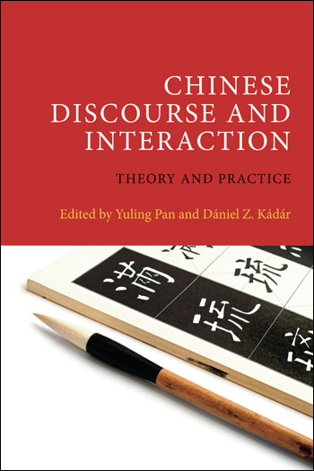 Chinese Discourse and Interaction - Theory and Practice - Yuling Pan