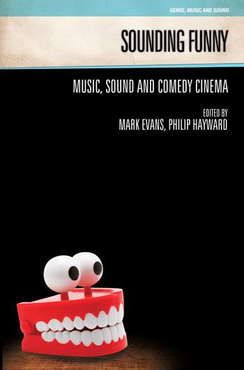Sounding Funny - Sound and Comedy Cinema - Mark Evans