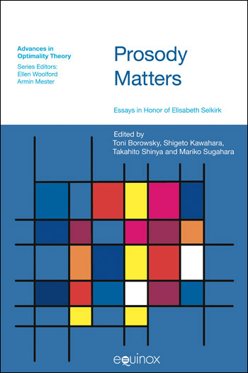 Prosody Matters - Essays in Honor of Elisabeth Selkirk - Toni Borowsky