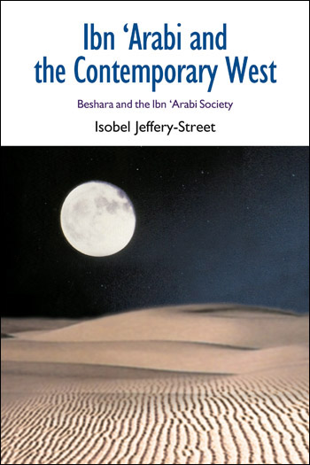 Ibn 'Arabi and the Contemporary West - Beshara and the Ibn 'Arabi Society - Isobel Jeffery-Street