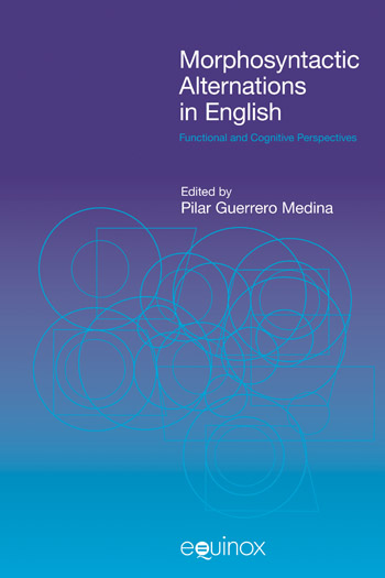 Morphosyntactic Alternations in English - Functional and Cognitive Perspectives - Pilar Guerrero Medina