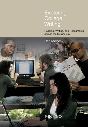 Exploring College Writing - Reading, Writing, and Researching across the Curriculum - Dan Melzer
