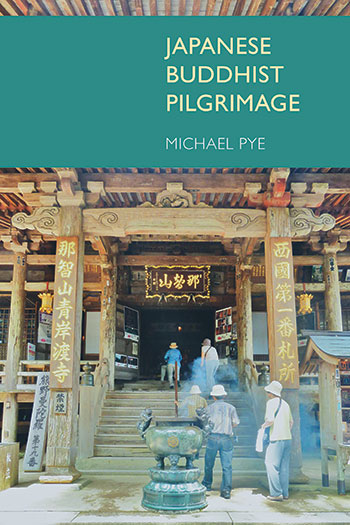 Japanese Buddhist Pilgrimage - Michael Pye