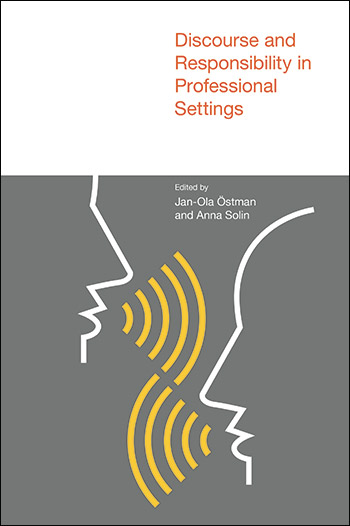 Discourse and Responsibility in Professional Settings - Jan-Ola Östman