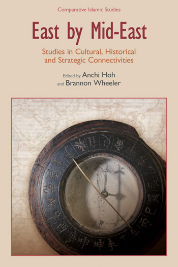 East by Mid-East - Studies in Cultural, Historical and Strategic Connectivities - Anchi Hoh