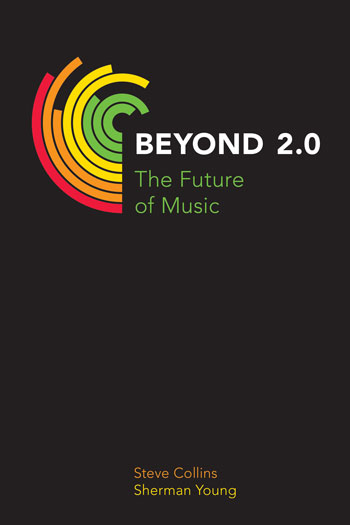 Beyond 2.0 - The Future of Music - Steve Collins
