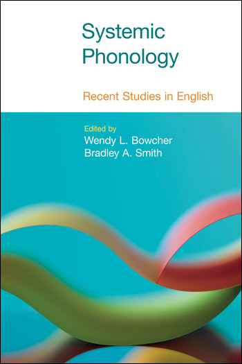 Systemic Phonology - Recent Studies in English - Wendy L. Bowcher