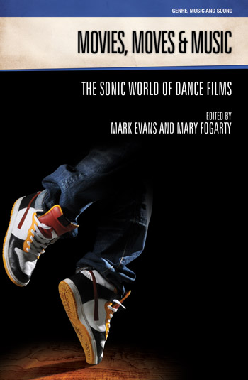 Movies, Moves and Music - The Sonic World of Dance Films - Mark Evans
