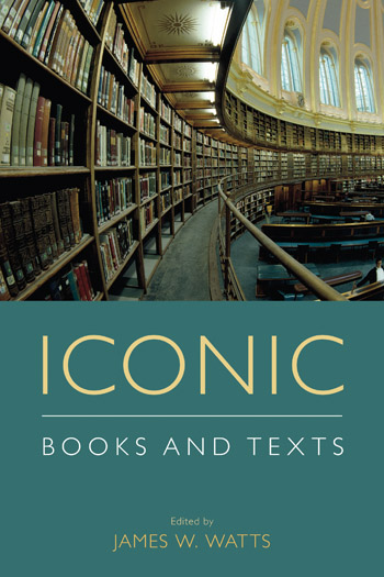 Iconic Books and Texts - Sacred texts (HRLC) - James W. Watts