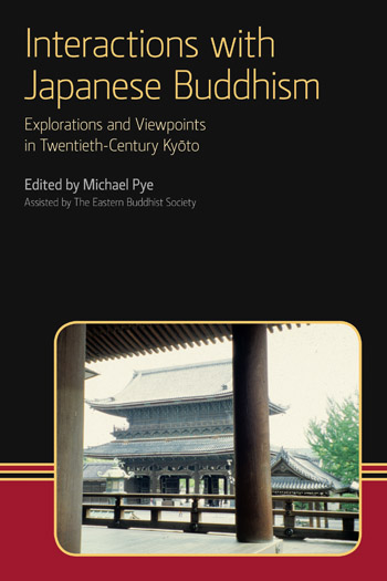 Interactions with Japanese Buddhism - Explorations and Viewpoints in Twentieth Century Kyōto - Michael Pye