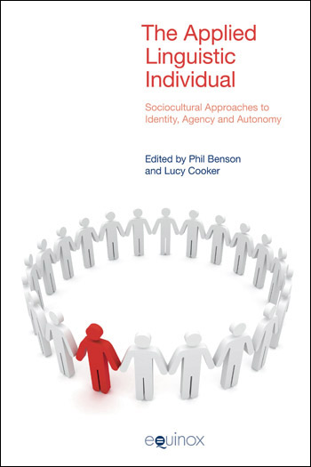 The Applied Linguistic Individual - Sociocultural Approaches to Identity, Agency and Autonomy - Phil Benson