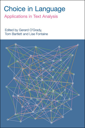 Choice In Language Applications In Text Analysis Gerard O Grady Tom Bartlett Lise Fontaine Equinox Publishing