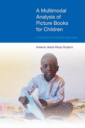 A Multimodal Analysis of Picture Books for Children - A Systemic Functional Approach - Arsenio Jesús Moya Guijarro