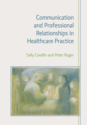 Communication and Professional Relationships in Healthcare Practice - Sally Candlin