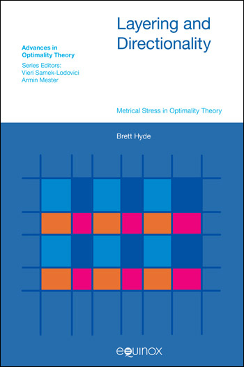 Layering and Directionality - Metrical Stress in Optimality Theory - Brett Hyde