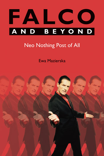 Falco and Beyond - Neo Nothing Post of All - Ewa Mazierska