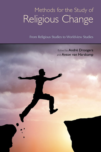 Methods for the Study of Religious Change - From Religious Studies to Worldview Studies - André Droogers