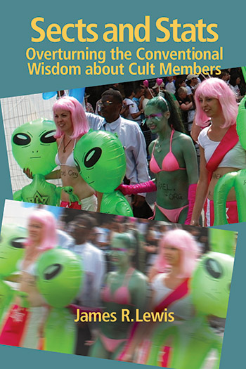 Sects & Stats - Overturning the Conventional Wisdom about Cult Members - James R. Lewis