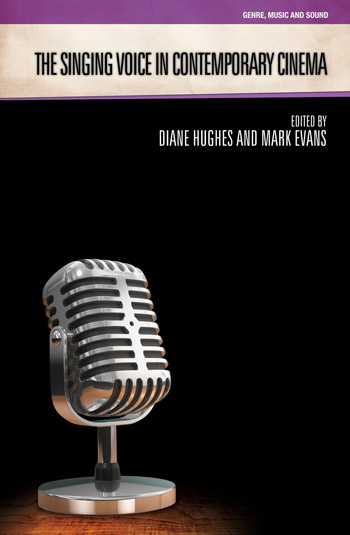 The Singing Voice in Contemporary Cinema - Diane Hughes
