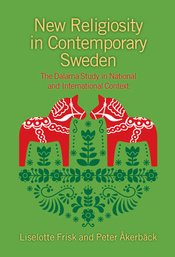 New Religiosity in Contemporary Sweden - The Dalarna Study in National and International Context - Liselotte Frisk