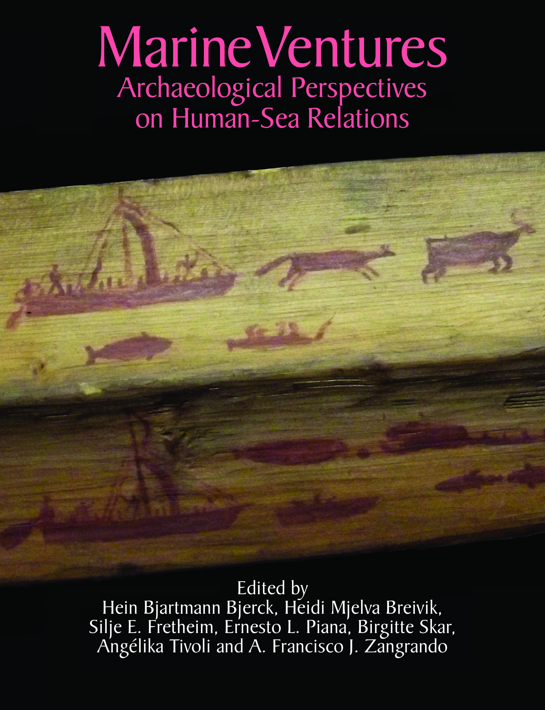 Marine Ventures - Archaeological Perspectives on Human-Sea Relations - Hein B. Bjerck