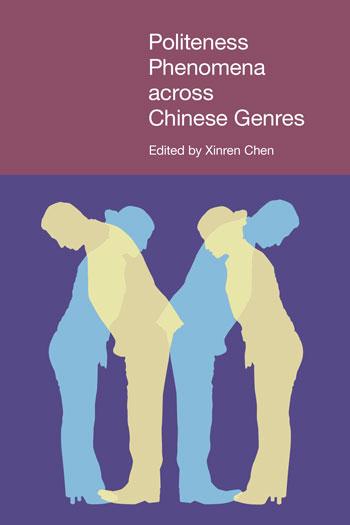 Politeness Phenomena across Chinese Genres - Xinren Chen
