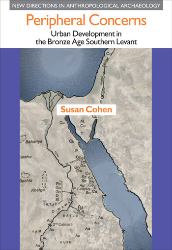 Peripheral Concerns - Urban Development in the Bronze Age Southern Levant - Susan Cohen