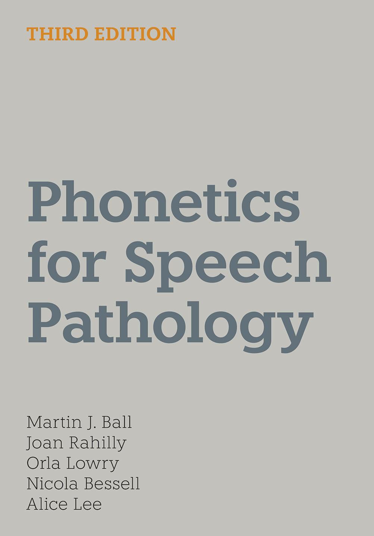 Phonetics for Speech Pathology - Third Edition - Martin J. Ball